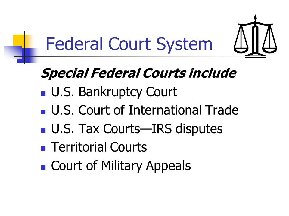 Federal Court System Special Federal Courts include
