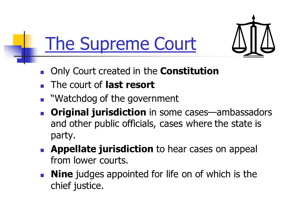 The Supreme Court Only Court created in the Constitution