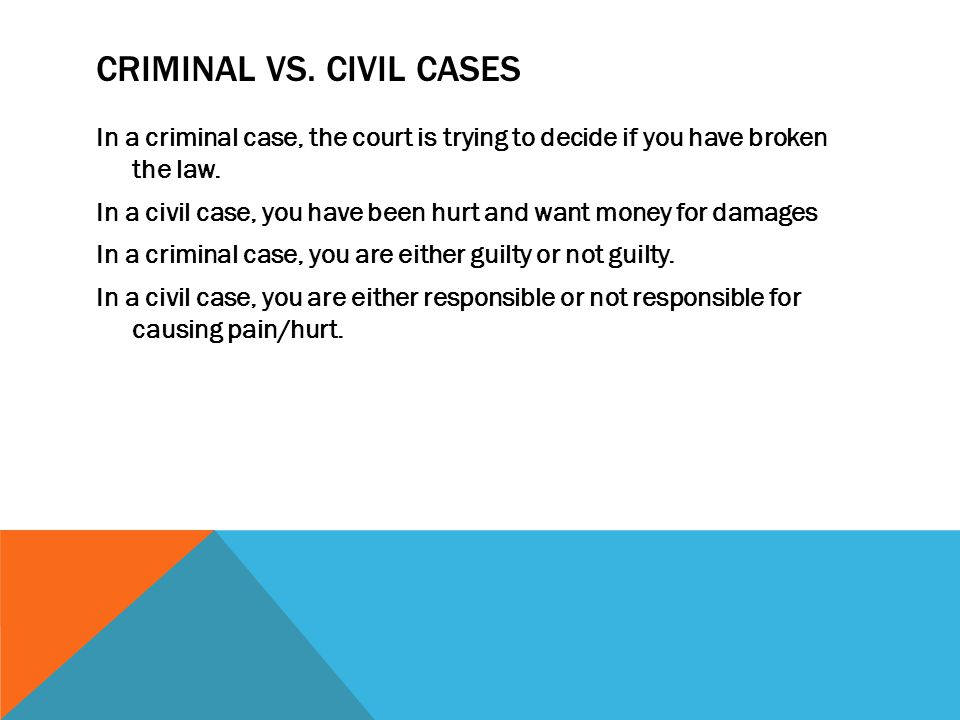 Criminal vs. Civil Cases