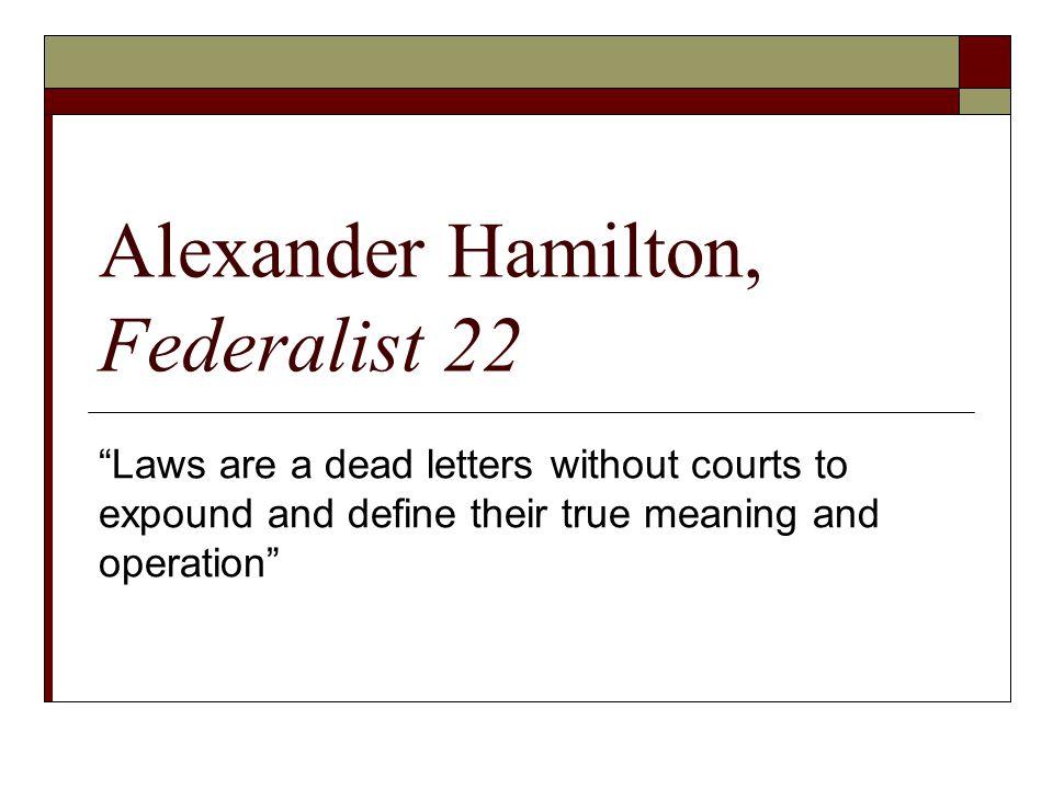 Alexander Hamilton, Federalist 22