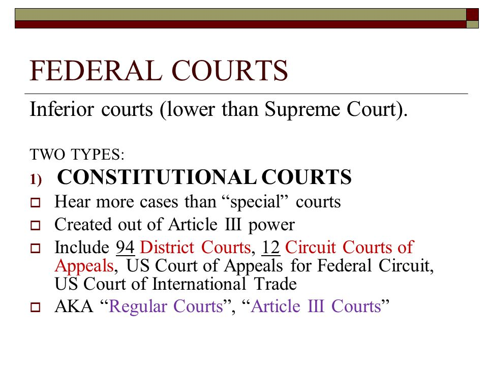 FEDERAL COURTS Inferior courts (lower than Supreme Court).
