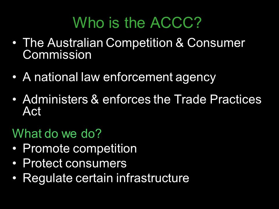 Who is the ACCC The Australian Competition & Consumer Commission