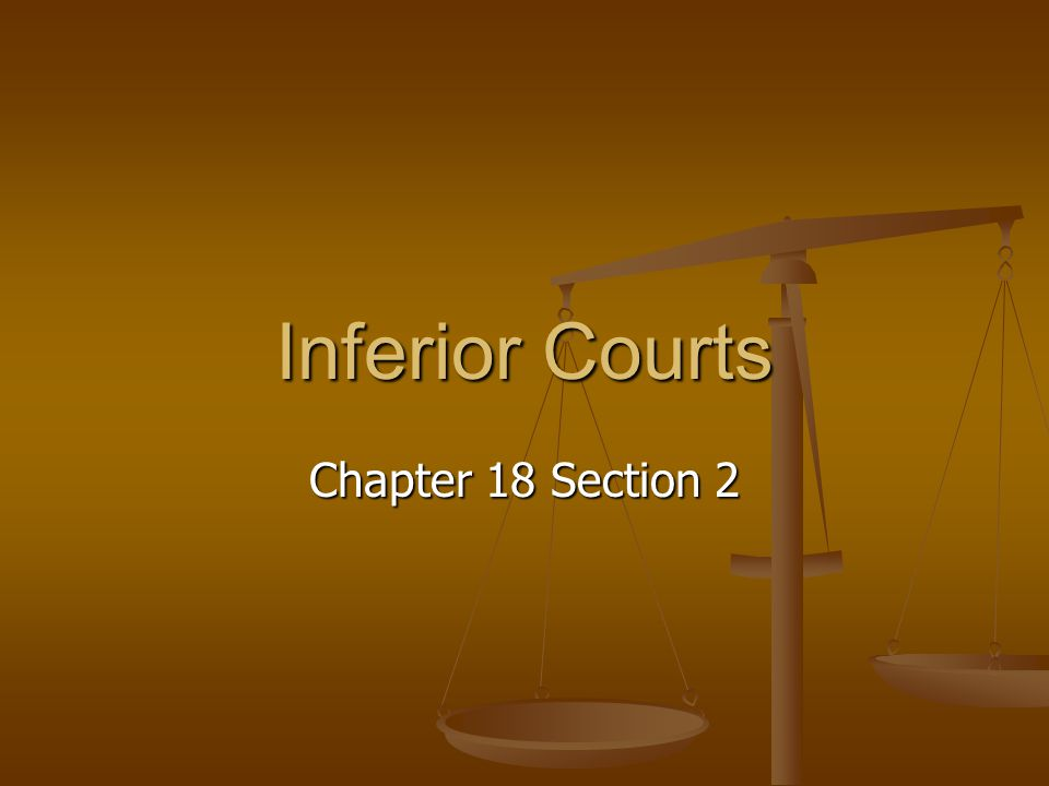 Inferior Courts Chapter 18 Section 2