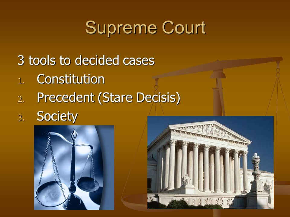 Supreme Court 3 tools to decided cases Constitution