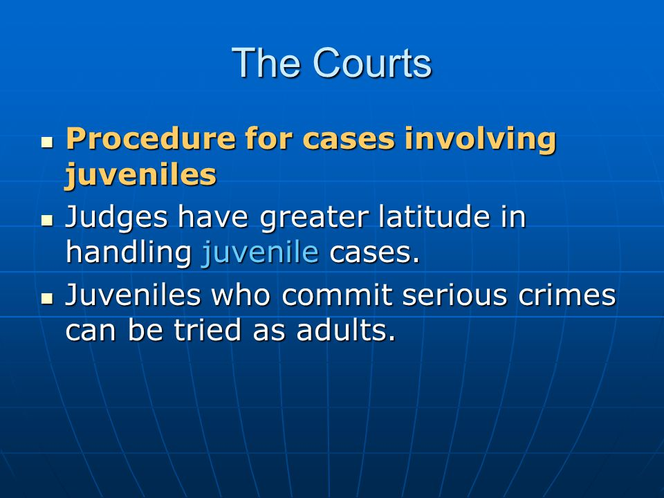 The Courts Procedure for cases involving juveniles