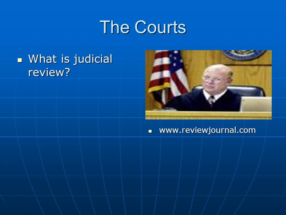 The Courts What is judicial review www.reviewjournal.com