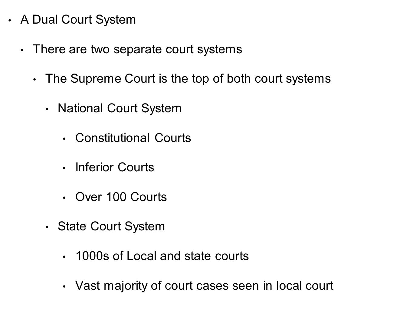A Dual Court System There are two separate court systems. The Supreme Court is the top of both court systems.