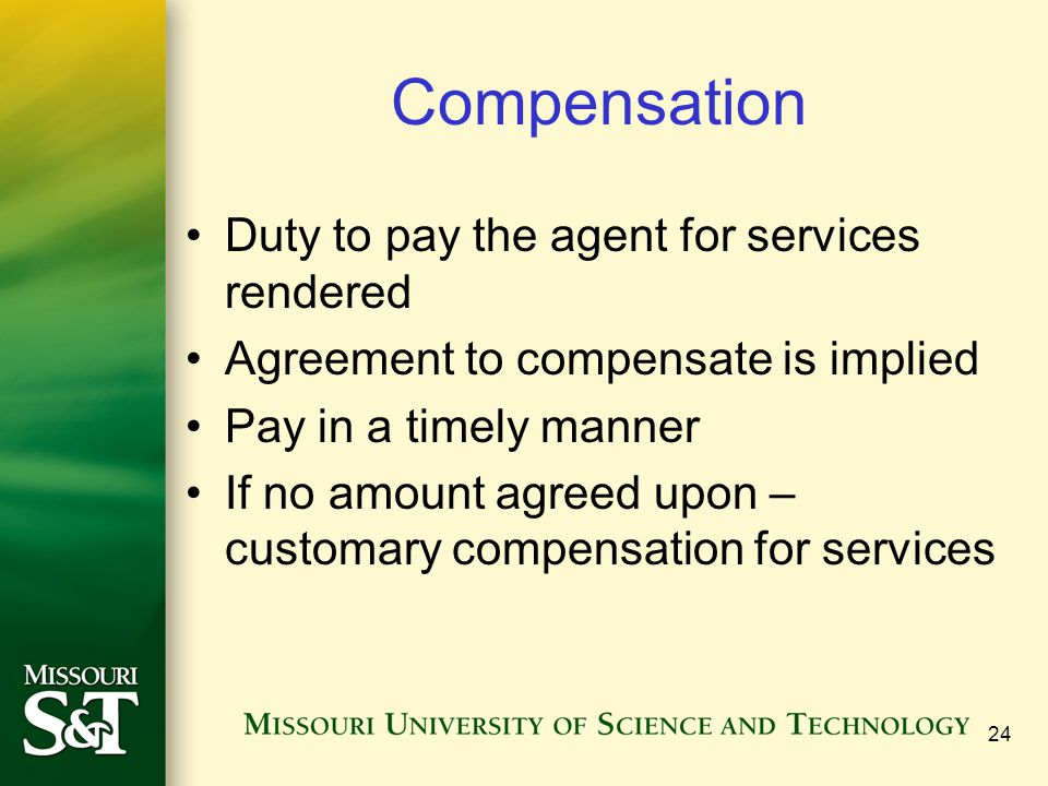Compensation Duty to pay the agent for services rendered