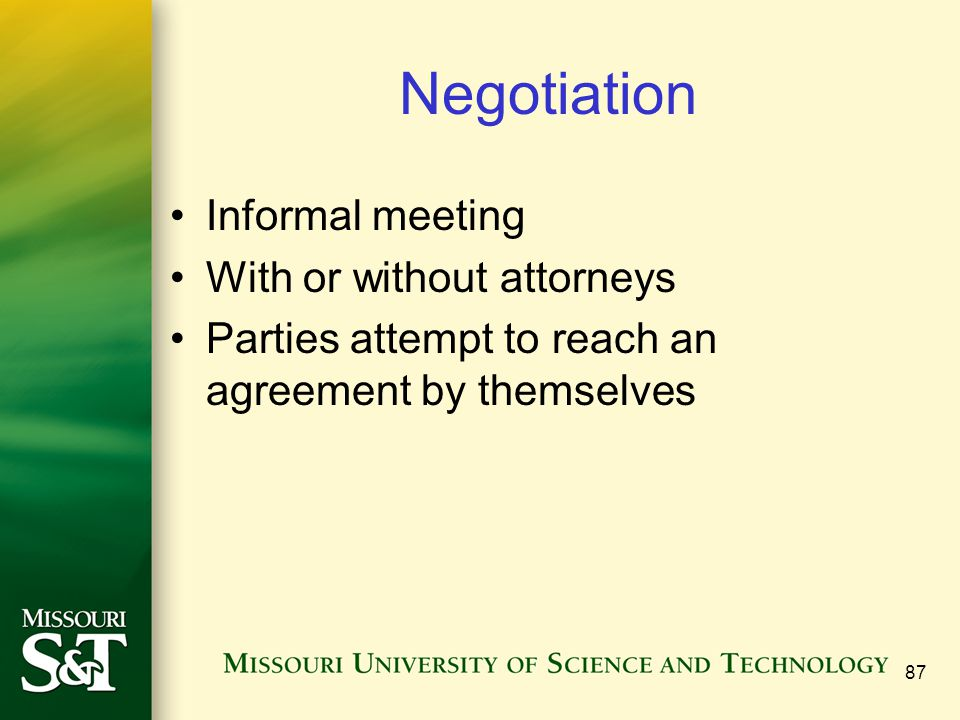 Negotiation Informal meeting With or without attorneys
