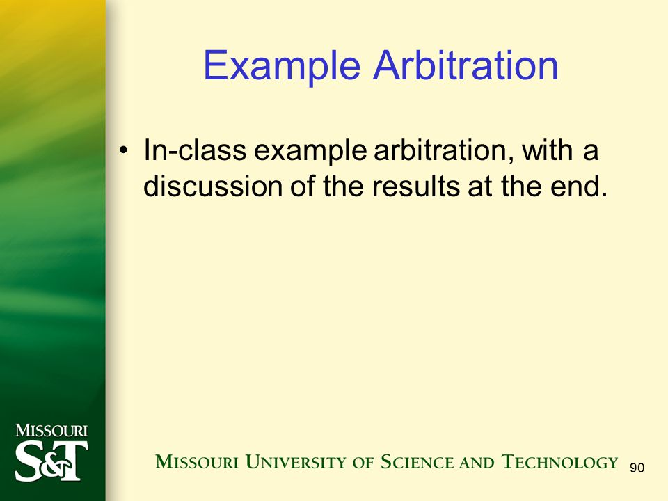 Example Arbitration In-class example arbitration, with a discussion of the results at the end.