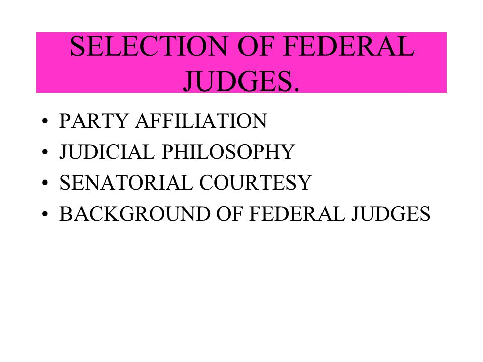 SELECTION OF FEDERAL JUDGES.