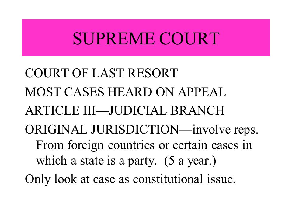 SUPREME COURT COURT OF LAST RESORT MOST CASES HEARD ON APPEAL