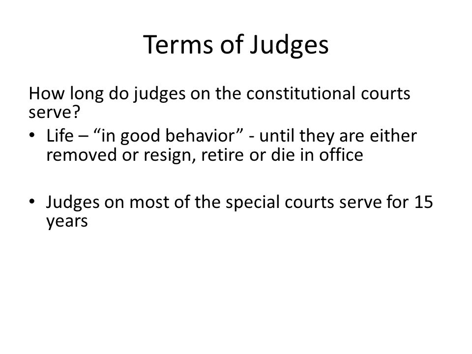 Terms of Judges How long do judges on the constitutional courts serve