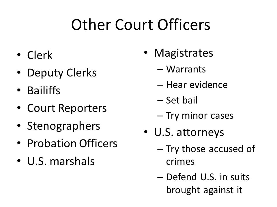Other Court Officers Magistrates Clerk Deputy Clerks Bailiffs