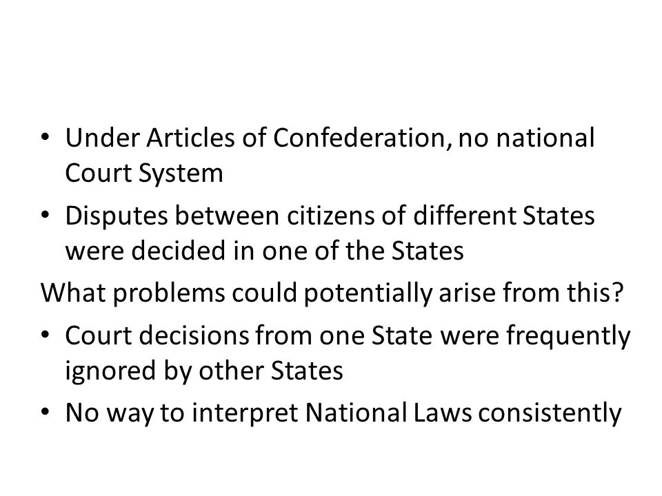 Under Articles of Confederation, no national Court System