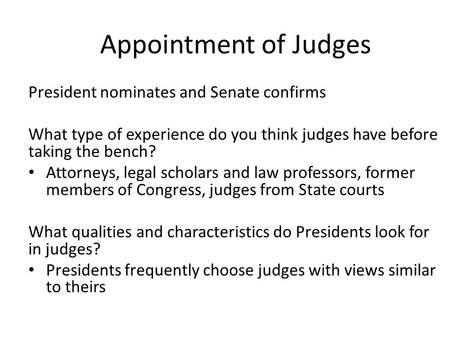 Appointment of Judges President nominates and Senate confirms