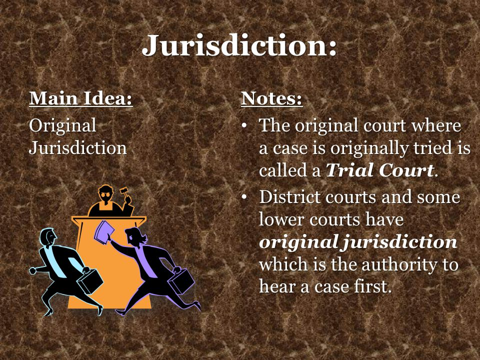 Jurisdiction: Main Idea: Original Jurisdiction Notes: