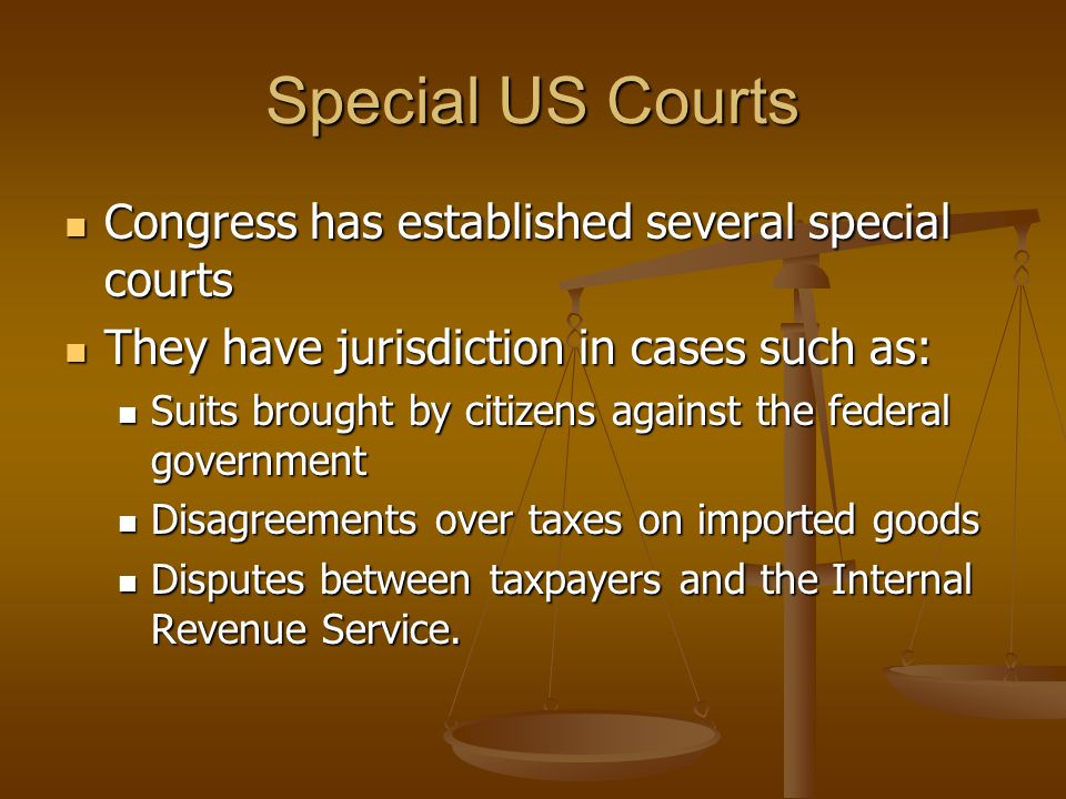 Special US Courts Congress has established several special courts