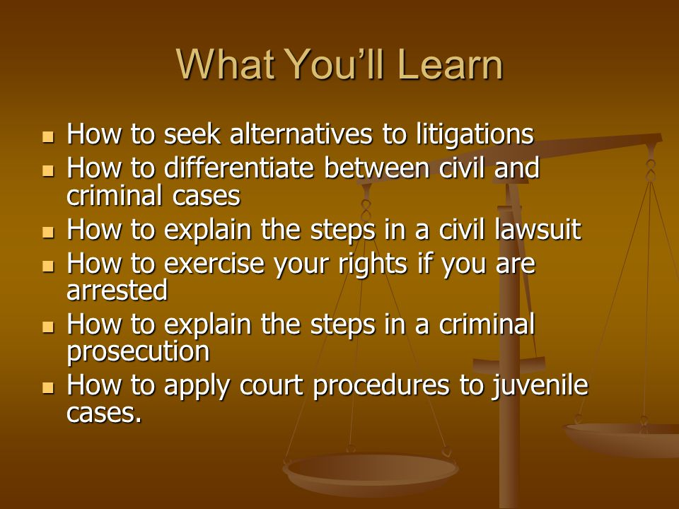 What You'll Learn How to seek alternatives to litigations