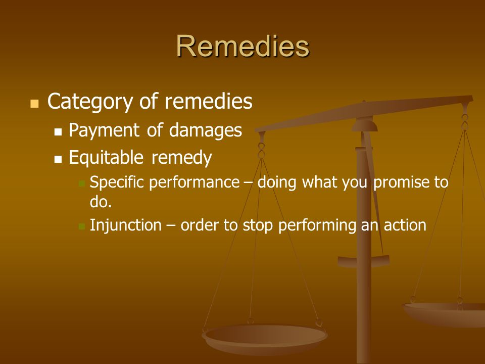 Remedies Category of remedies Payment of damages Equitable remedy