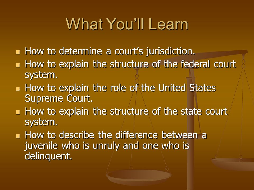 What You'll Learn How to determine a court's jurisdiction.