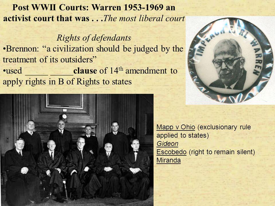 Post WWII Courts: Warren 1953-1969 an activist court that was