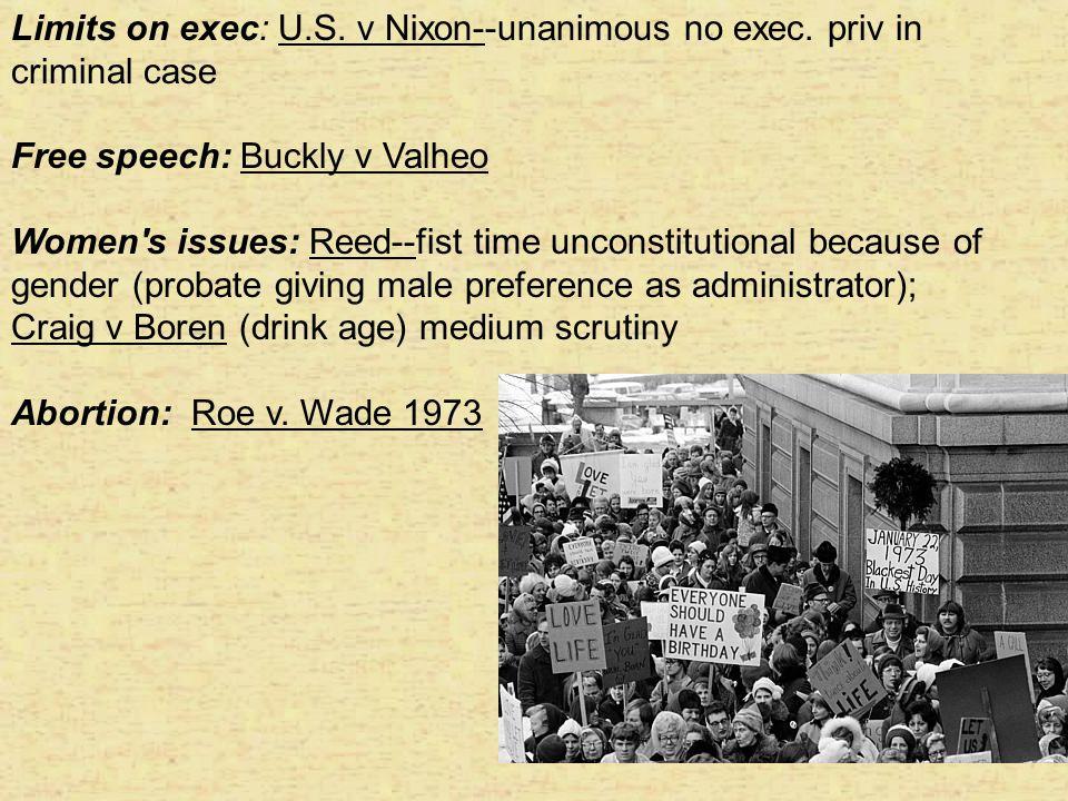 Limits on exec: U.S. v Nixon--unanimous no exec. priv in criminal case