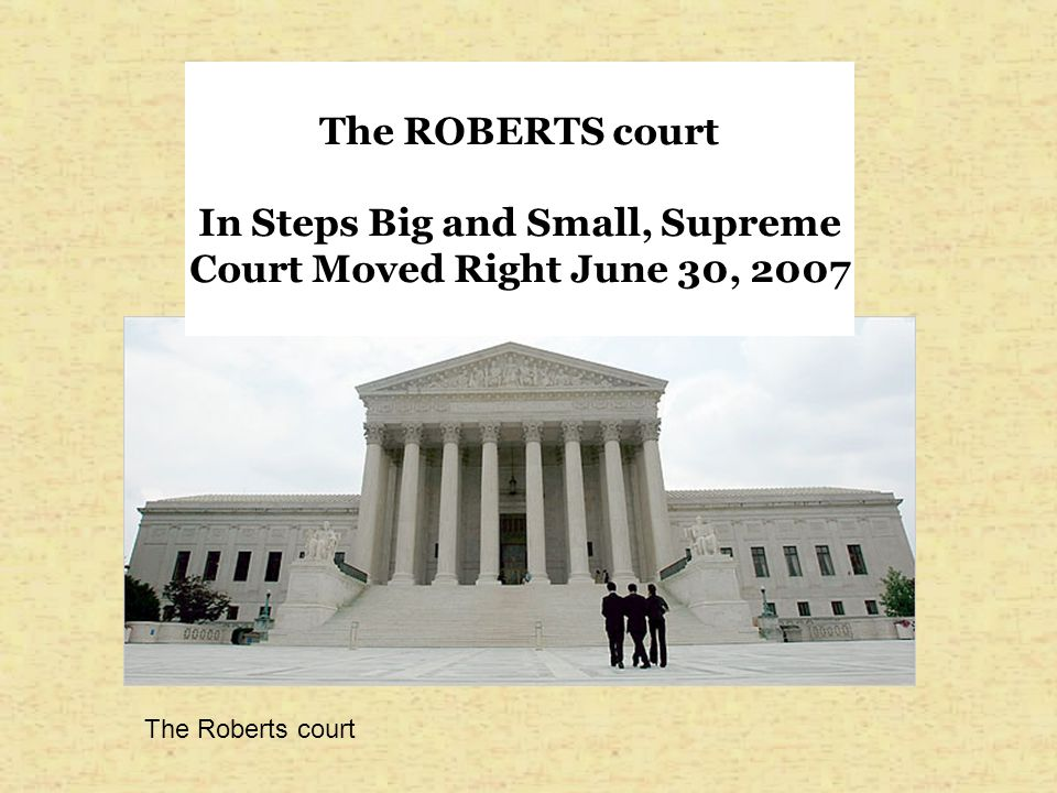 In Steps Big and Small, Supreme Court Moved Right June 30, 2007