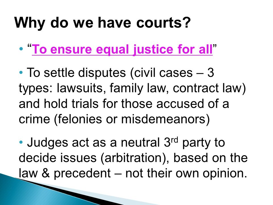 Why do we have courts To ensure equal justice for all