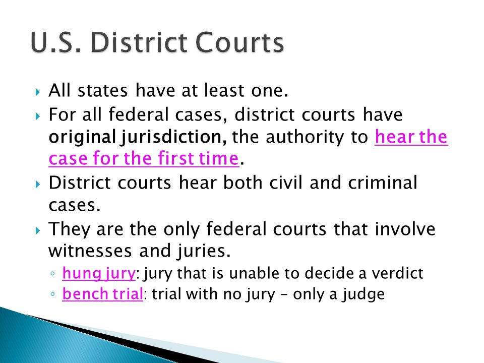 U.S. District Courts All states have at least one.