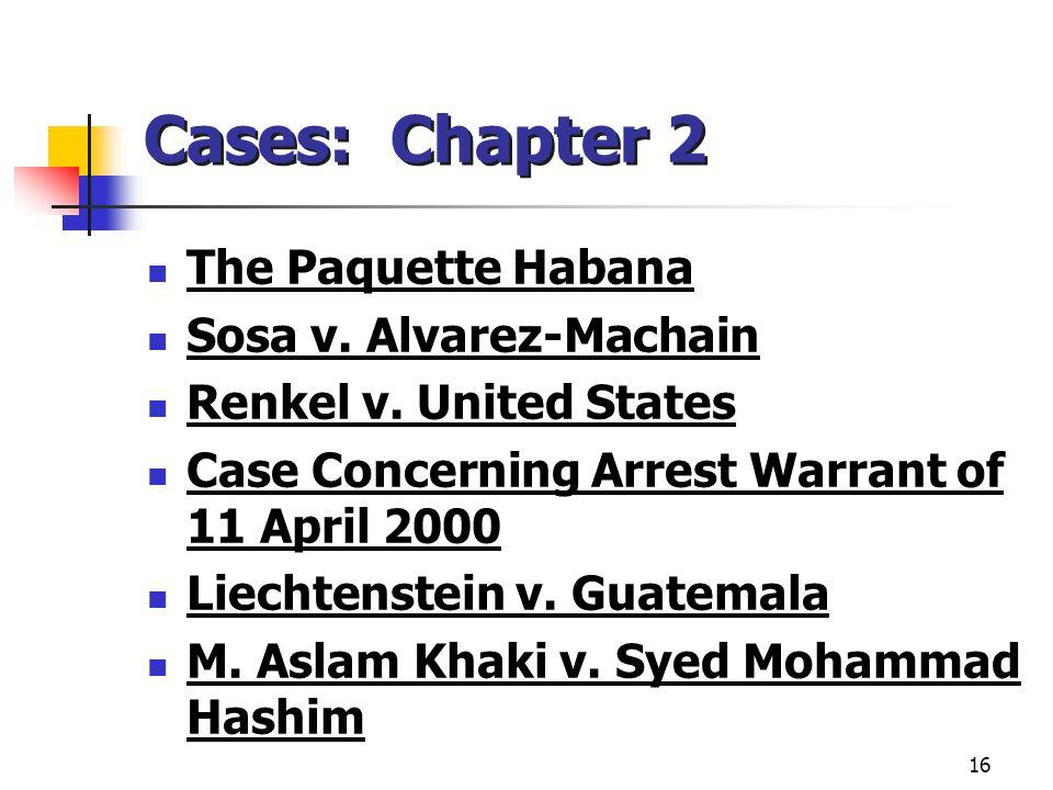 Cases: Chapter 2 The Paquette Habana Sosa v. Alvarez-Machain