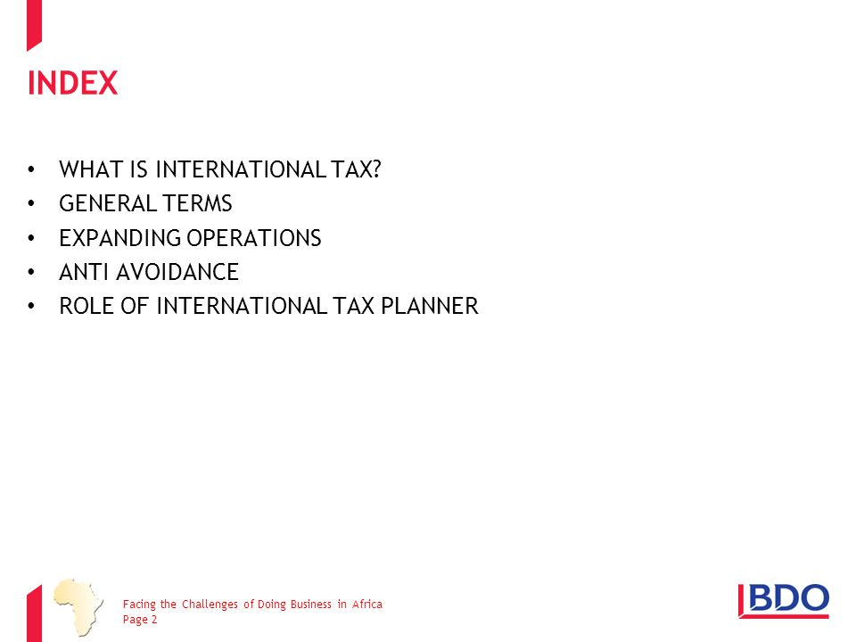INDEX WHAT IS INTERNATIONAL TAX General Terms Expanding operations