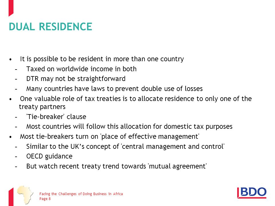 DUAL RESIDENCE It is possible to be resident in more than one country