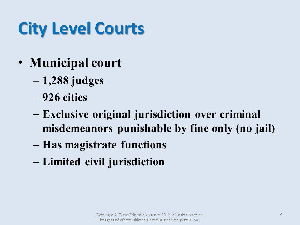 City Level Courts Municipal court 1,288 judges 926 cities