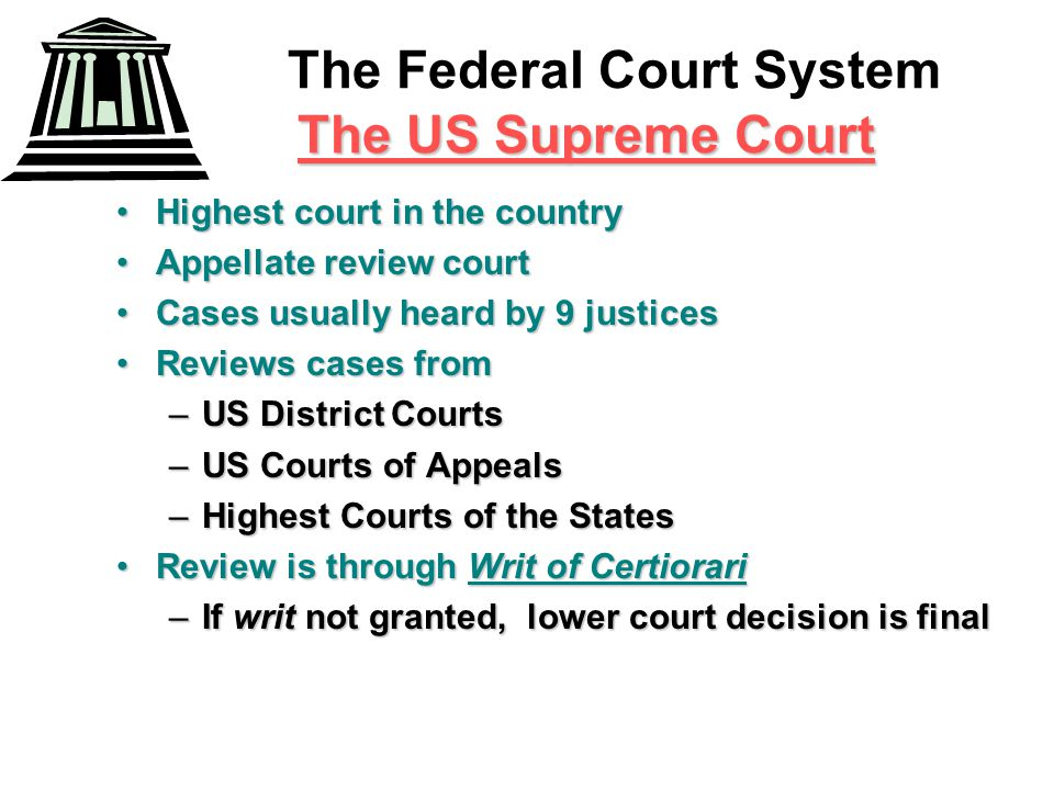 The Federal Court System The US Supreme Court