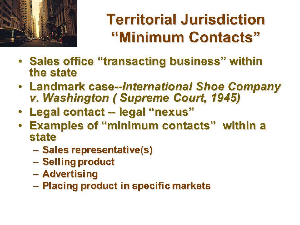 Territorial Jurisdiction Minimum Contacts