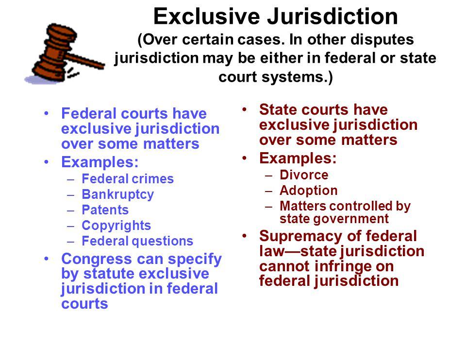 Exclusive Jurisdiction (Over certain cases