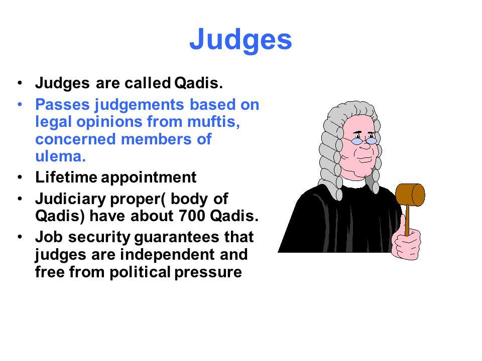 Judges Judges are called Qadis.