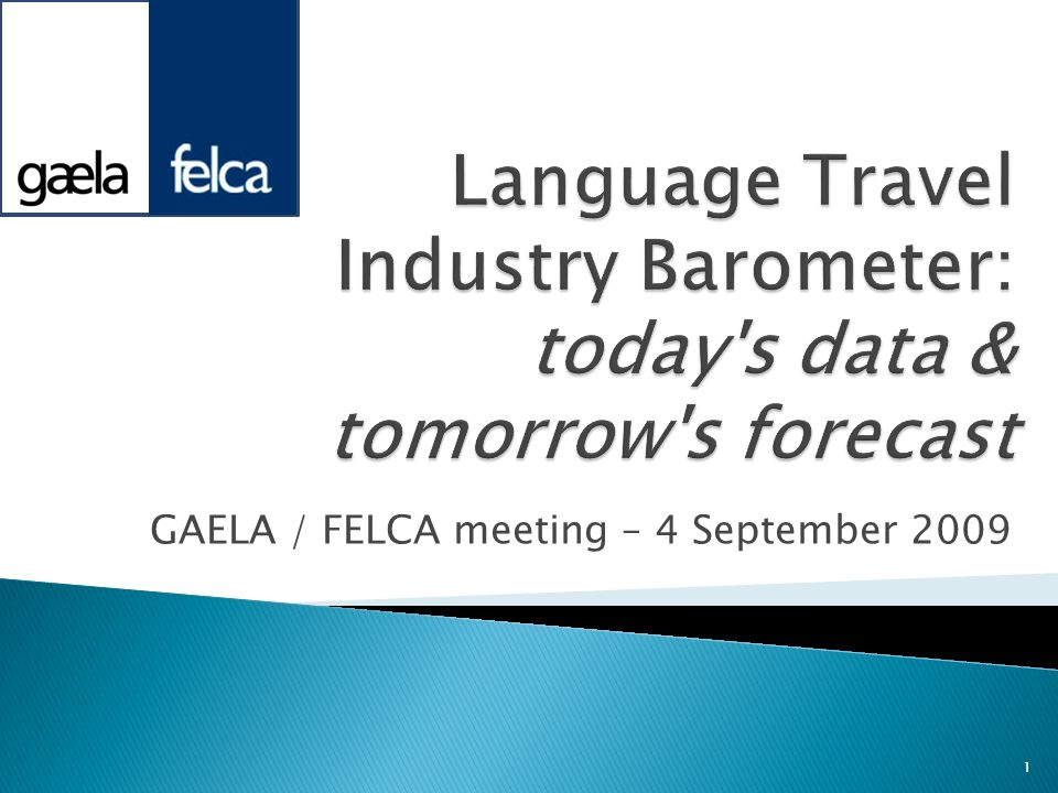 Language Travel Industry Barometer: today s data & tomorrow s forecast