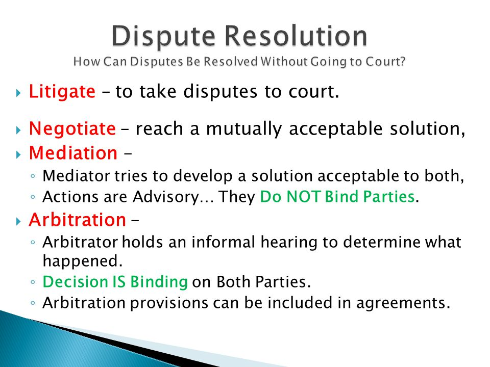 Dispute Resolution How Can Disputes Be Resolved Without Going to Court