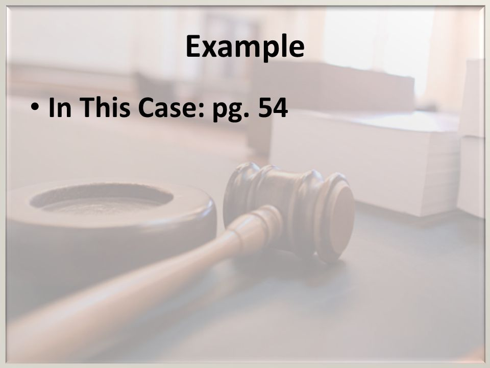 Example In This Case: pg. 54