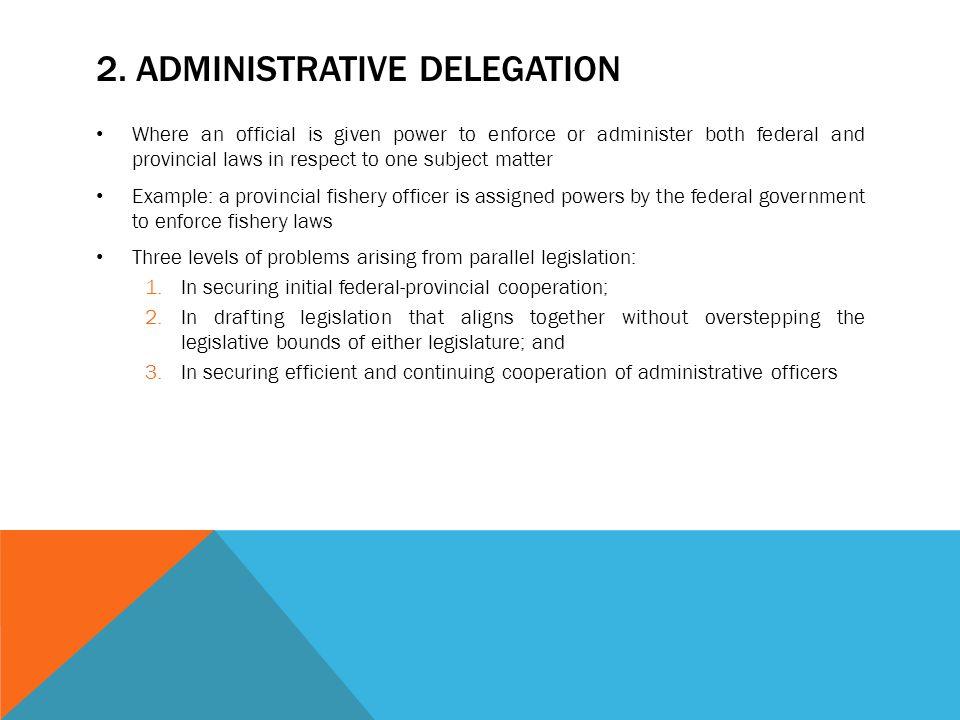 2. Administrative delegation