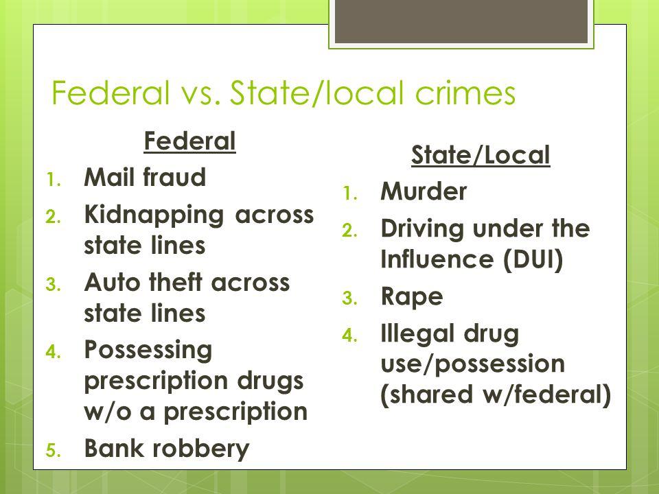 Federal vs. State/local crimes