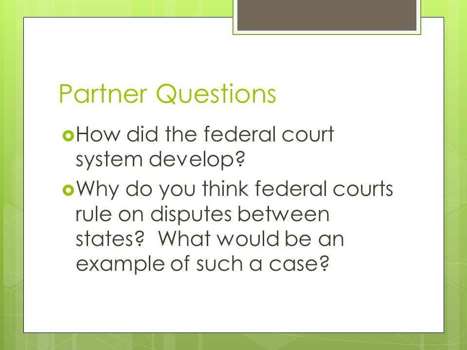 Partner Questions How did the federal court system develop