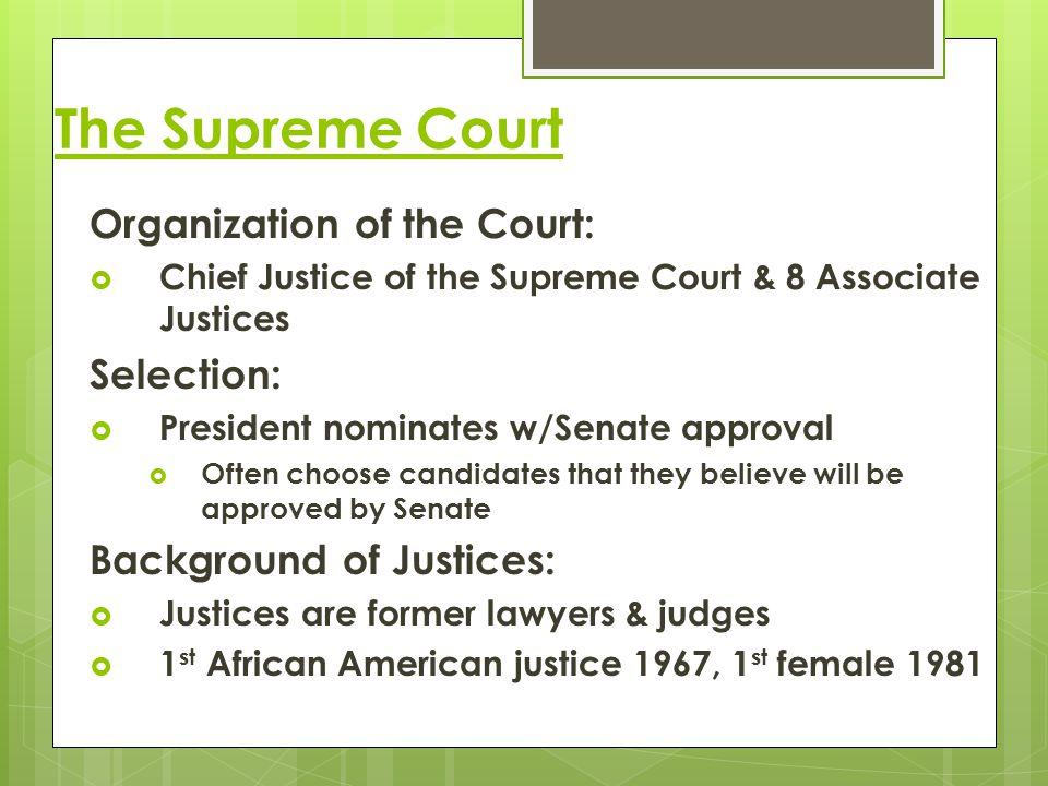 The Supreme Court Organization of the Court: Selection: