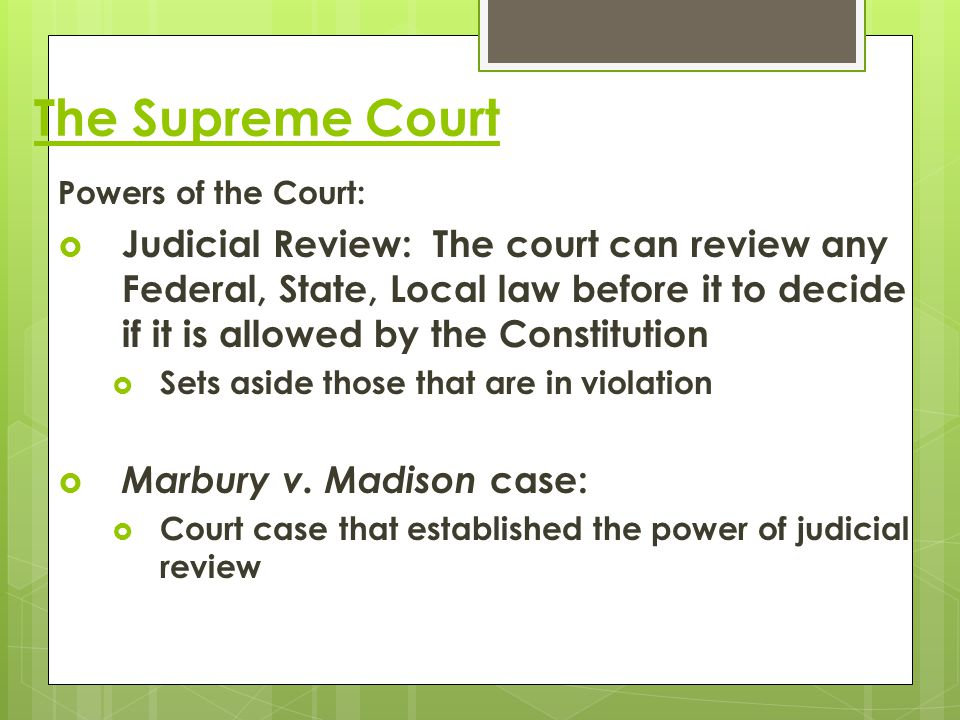 The Supreme Court Powers of the Court: