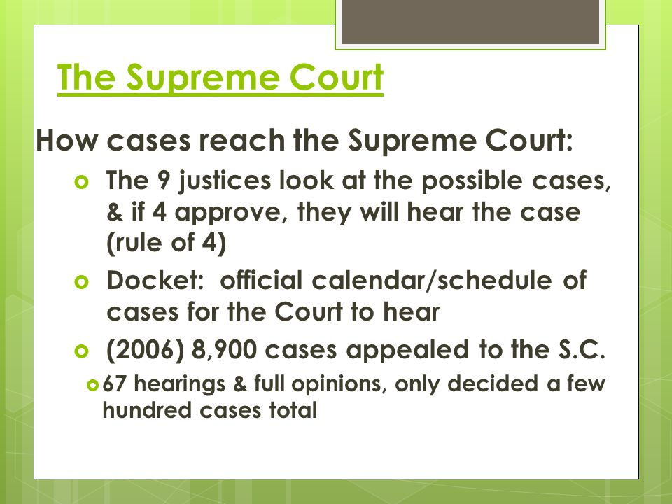 The Supreme Court How cases reach the Supreme Court: