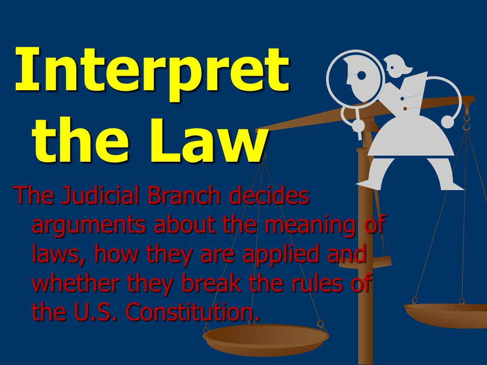 Interpret the Law