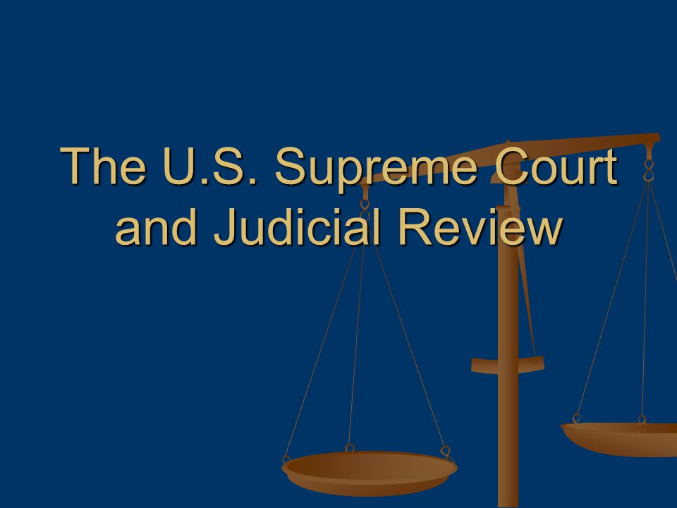 The U.S. Supreme Court and Judicial Review