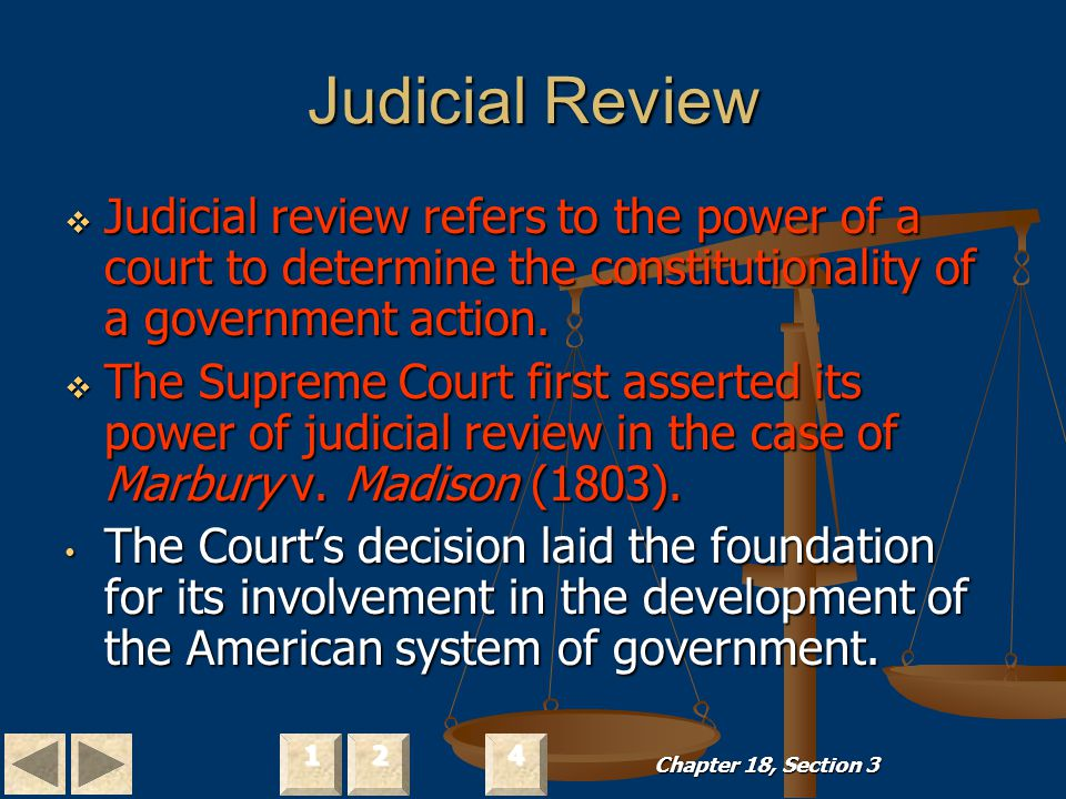 Judicial Review Judicial review refers to the power of a court to determine the constitutionality of a government action.